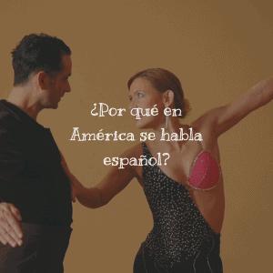 ¿Por qué en América se habla español?