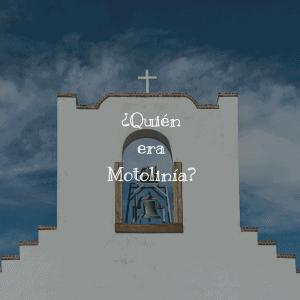 ¿Quién era Motolinía?