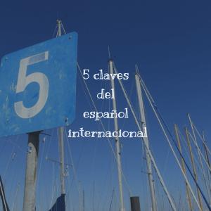 5 claves del español internacional