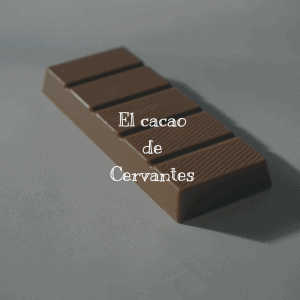 El cacao de Cervantes