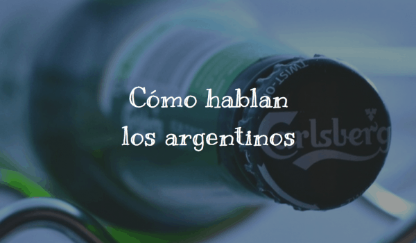 Cómo hablan los argentinos
