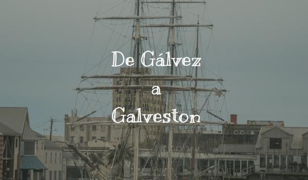 De Gálvez a Galveston