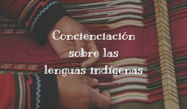Concienciación sobre las lenguas indígenas