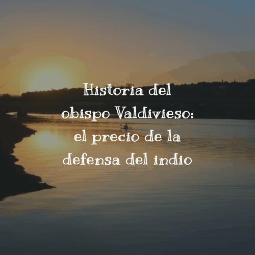 Historia del obispo Valdivieso-1