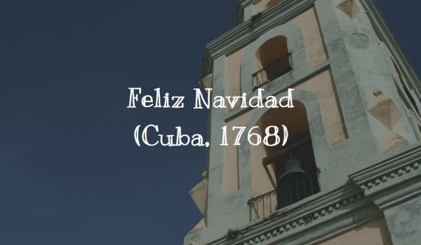 Feliz Navidad (Cuba, 1768)
