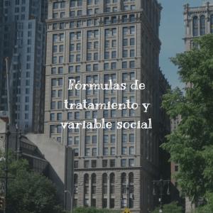 Fórmulas de tratamiento y variable social