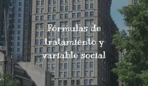 Fórmulas de tratamiento y variable social