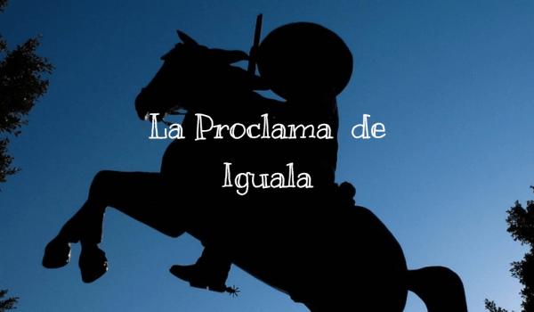 La Proclama de Iguala