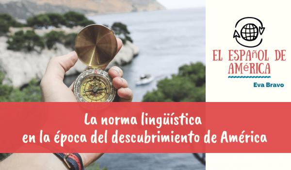 12-La norma lingüística en la época del descubrimiento de América