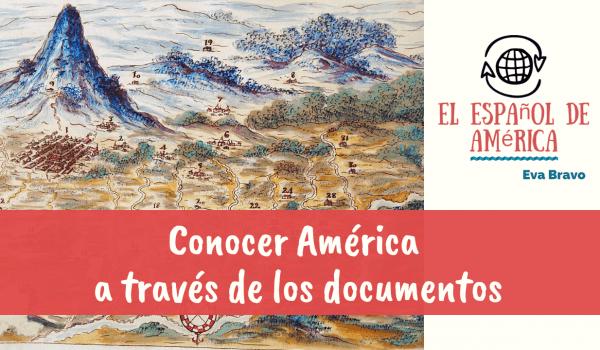 13-Conocer América a través de los documentos