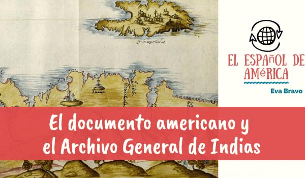 23-El documento americano y el Archivo General de Indias