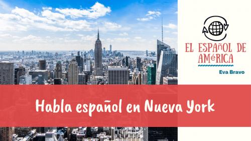 25-El español en los Estados Unidos_ habla español en Nueva York