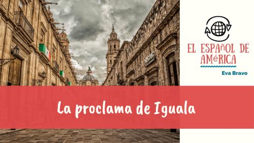 26-La proclama de Iguala