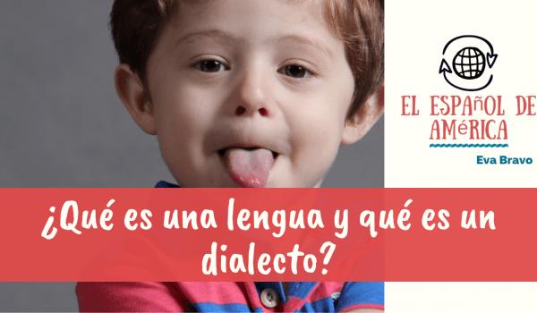 28-¿Qué es una lengua y qué es un dialecto?