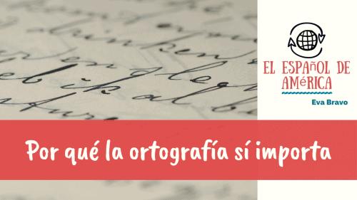 29-Por qué la ortografía sí importa
