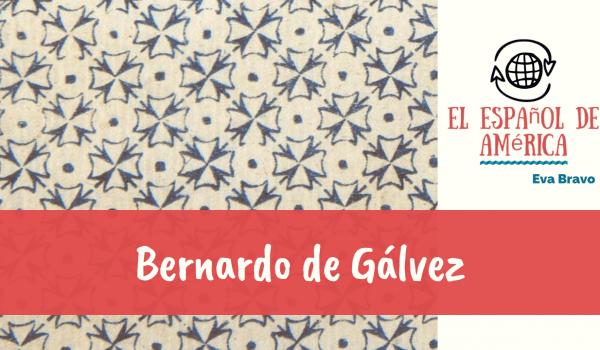 30-Bernardo de Gálvez