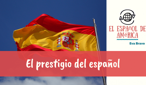 35-El prestigio del español