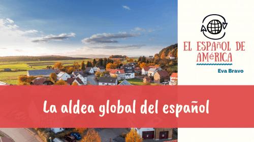 6-La aldea global del español
