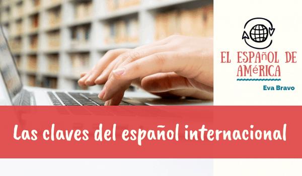 7-Las claves del español internacional