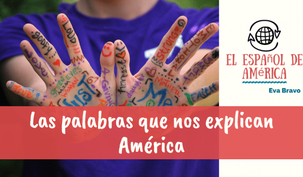 40-Las palabras que nos explican América