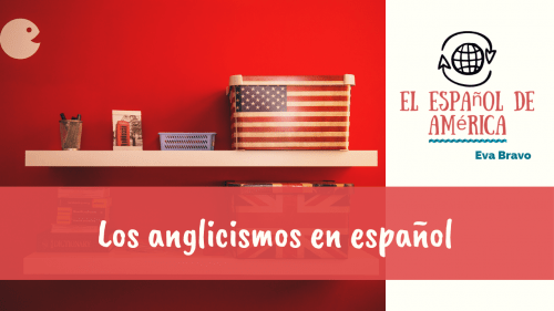 Los anglicismos en español