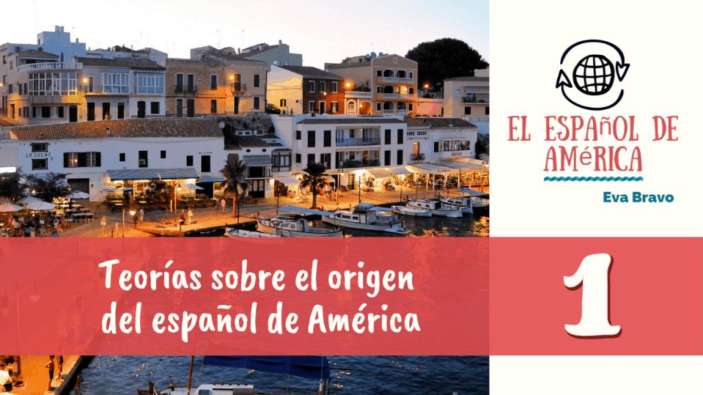 Teorías sobre el origen del español de América