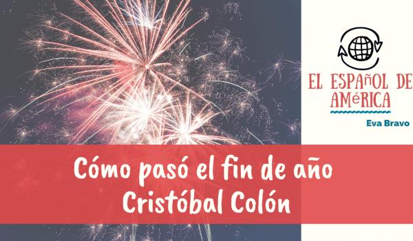 Cómo pasó el fin de año Cristóbal Colón