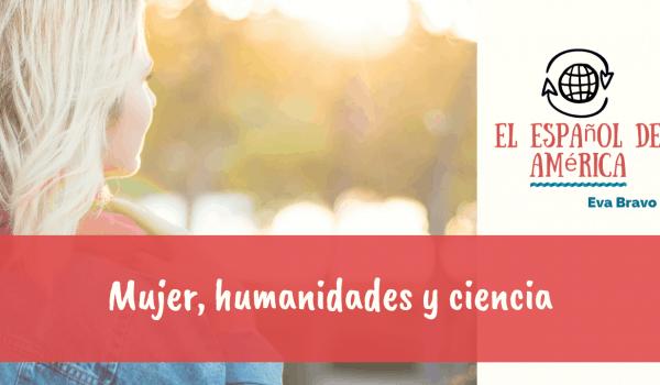 Mujer, humanidades y ciencia