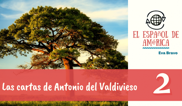 Las cartas de Antonio de Valdivieso