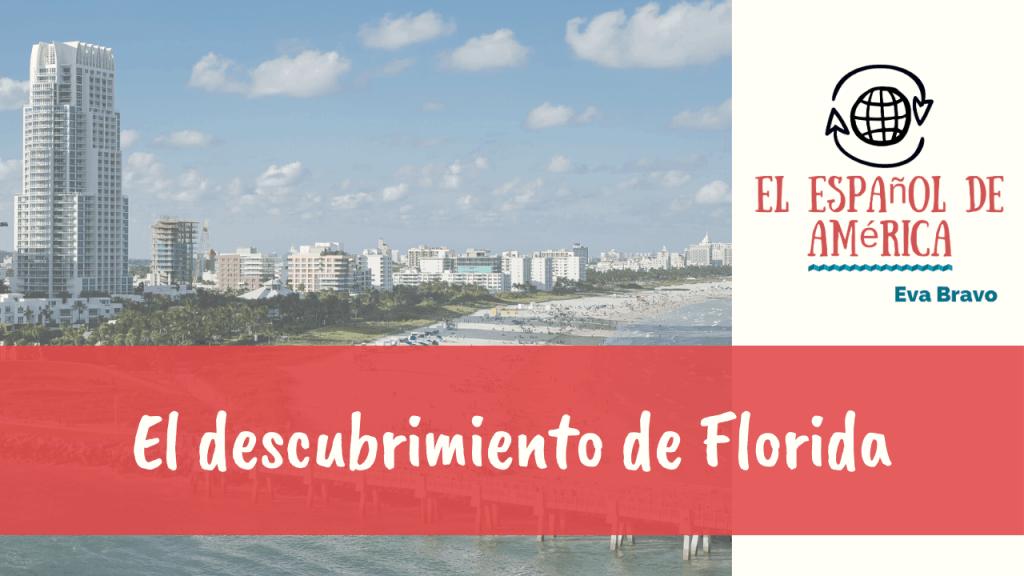 70. El descubrimiento de Florida
