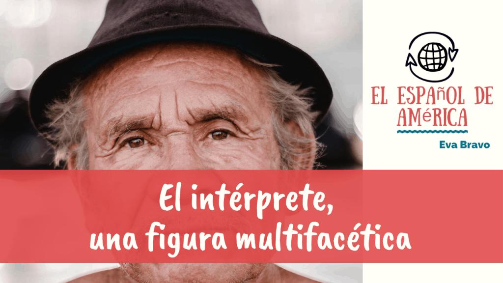 El intérprete, una figura multifacética