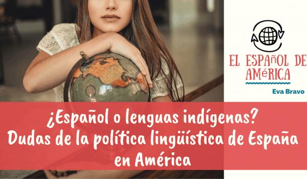 84-¿Español o lenguas indígenas?