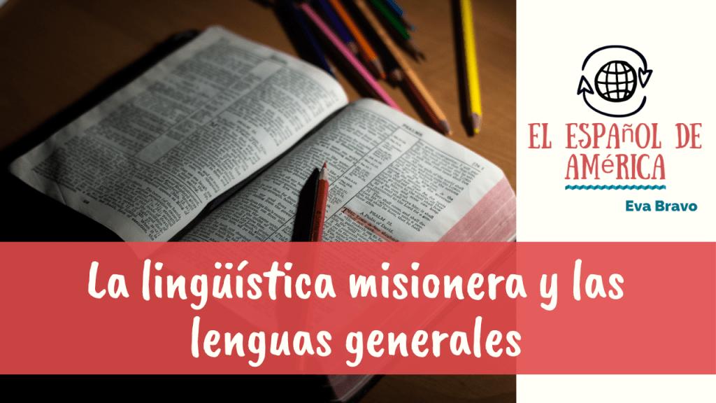 85-La lingüística misionera y las lenguas generales