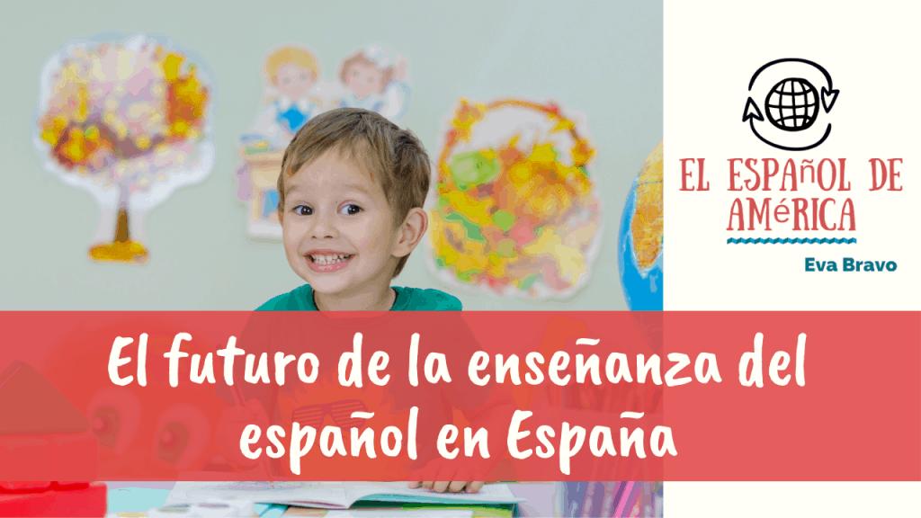 86-El futuro de la enseñanza del español en España