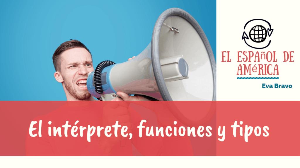 87-El intérprete, funciones y tipos