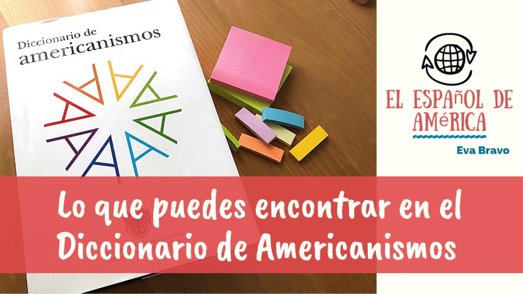 El Diccionario de Americanismos